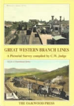 Great Western Branch Lines: A Pictorial Survey Compiled By C W Judge - PS7