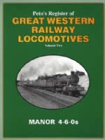 Peto's Register of Great Western Railway Locomotives Vol 2: Manor 4-6-0's