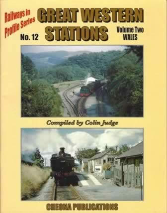 Railways In Profile Series No 12: Great Western Stations: Volume 2 - Wales