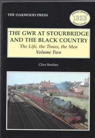 The GWR At Stourbridge And The Black Country, The Life, The Times, The Men Volume 2 - OL132B