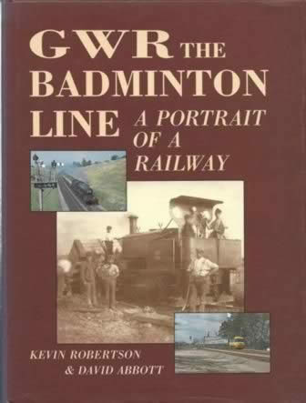 GWR The Badminton Line: A Portrait Of A Railway