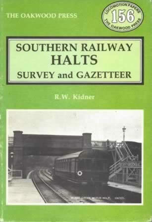 Southern Railway Halts, Survey And Gazetteer - LP156