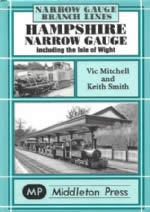 Narrow Gauge Branch Lines: Hampshire Narrow Gauge