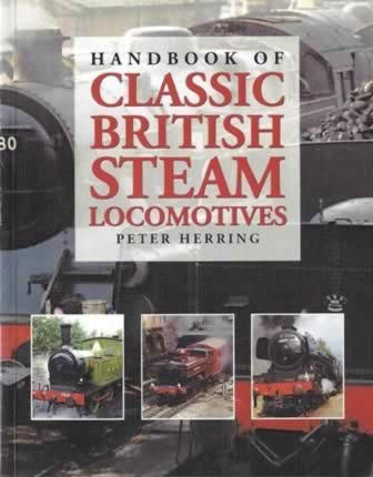 Handbook of Classic British Steam Locomotives