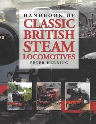 Hand book Of Classic British Steam Lococmotives