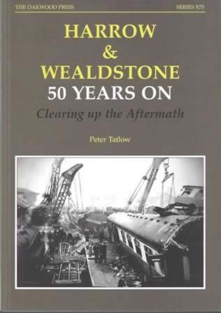 Harrow & Wealdstone 50 Years On: Clearing Up The Aftermath - X75 (1st Edition)