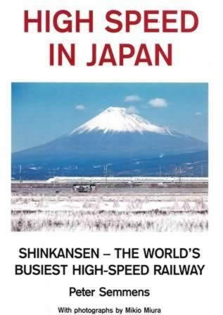 High Speed In Japan: Shinkasen- The World's Buiest High-Speed Railway