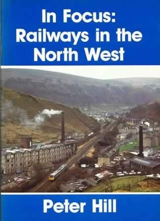 In Focus: Railways In The North West