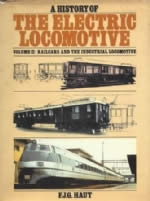 A History Of The Electric Locomotive Volume II: Railcards And The Industrial Locomotive