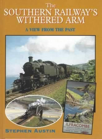 The Southern Railway's Withered Arm: A View From The Past