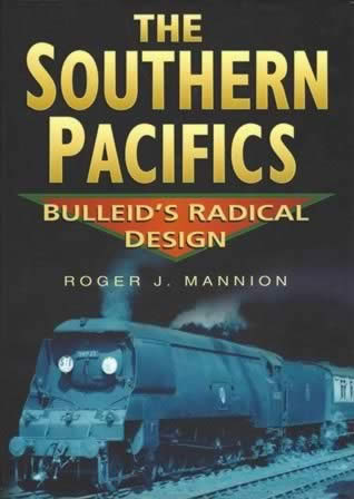 The Southern Pacifics: Bulleid's Radical Design