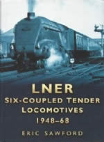 LNER Six - Coupled Tender Locomotives 1948 - 68