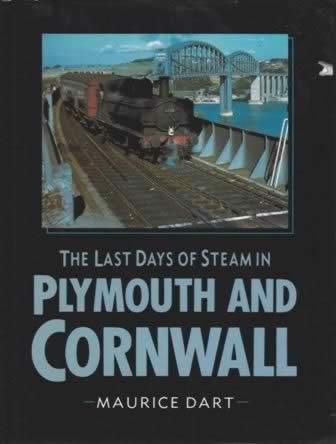 The Last Days Of Steam In Plymouth And Cornwall
