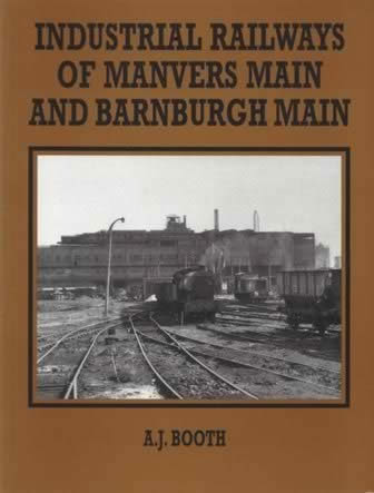 Industrial Railways Of Manvers Main And Barnburgh Main