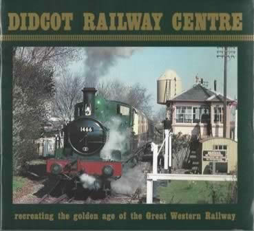 Didcot Railway Centre: Recreating The Golden Age Of The Great Western Railway