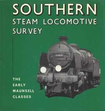 Southern Steam Locomotive Survey - The Early Maunsell Classes