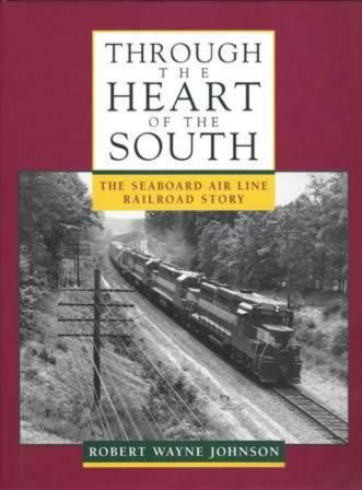 Though The Heart Of The South: The Seaboard Air Line Railroad Story