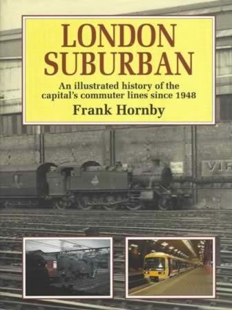 London Suburban: An Illustration History Of The Capitals Commuter Lines Since 1948