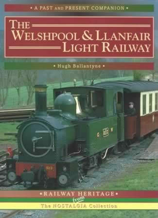 A Past And Present Companion: The Welshpool & Llanfair Light Railway