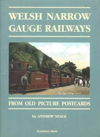 Welsh Narrow Gauge Railways: From Old Picture Postcards