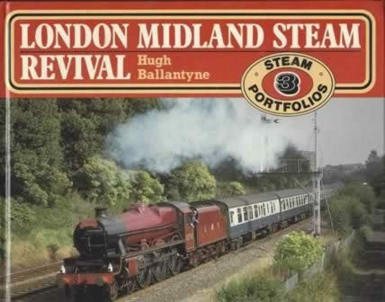 London Midland Steam Revival: Steam Portfolios 3