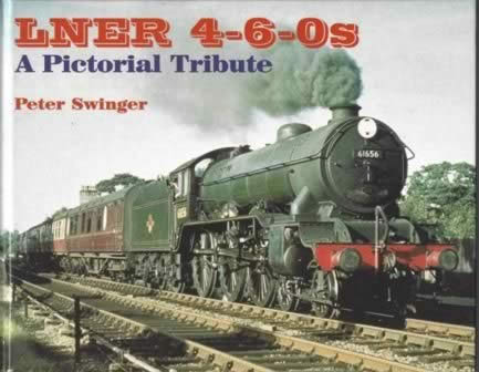 LNER 4-6-0s A Pictorial Tribute