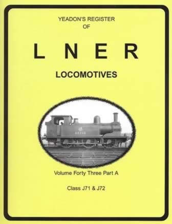 Yeadon's Register of LNER Locomotives: Volume 43, Part A