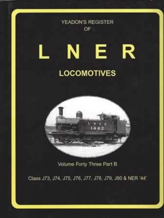 Yeadon's Register of LNER Locomotives: Volume 43, Part B