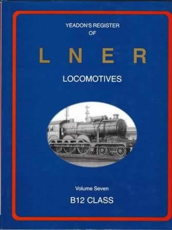 Yeadon's Register of LNER Locomotives: Volume 7