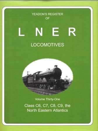 Yeadon's Register of LNER Locomotives: Volume 31