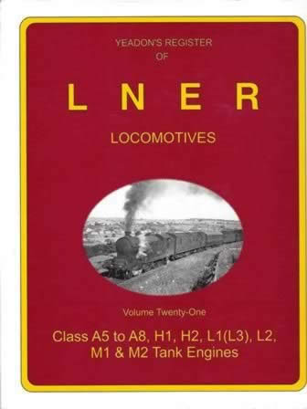 Yeadon's Register of LNER Locomotives: Volume 21
