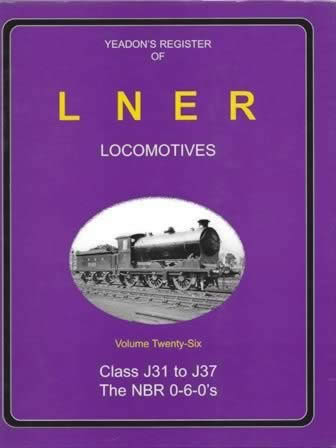 Yeadon's Register of LNER Locomotives: Volume 26