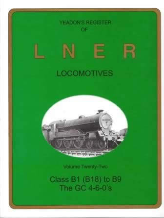 Yeadon's Register of LNER Locomotives: Volume 22
