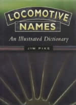 Locomotive Names: An Illustrated Dictionary