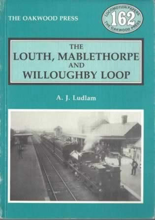 The Louth, Mablethorpe And Willoughby Loop - LP162