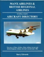 Manx Airlines & British Regional Airlines: Including Complete Aircraft Directory