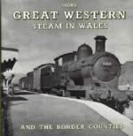 More Great Western Steam In Wales & The Border Counties