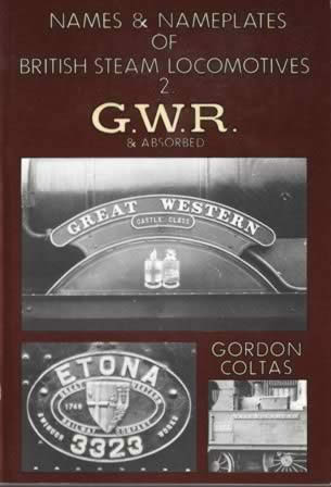 Names & Nameplates of British Steam Locomotives 2. GWR & Absorbed