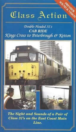 Class Action - Double Headed 31 Cab Ride - King's Cross To Peterborough & Ketton