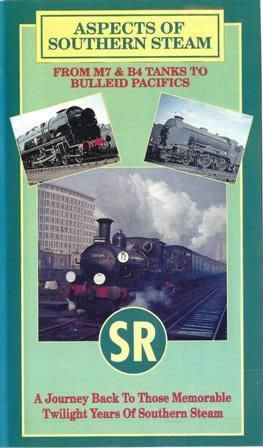 Aspects Of Southern Steam From M7 & B4 Tanks To Bulleid Pacific