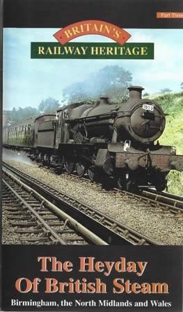 Britain's Railway Heritage: The Heyday Of British Steam - Part 3
