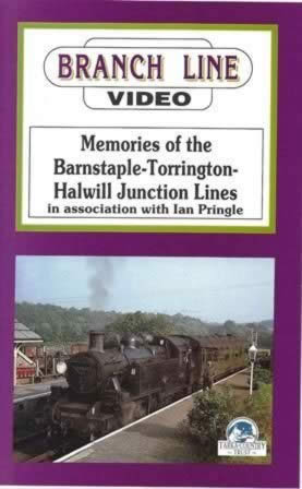 Branch Line Video: Memories Of The Burnstaple - Torrington - Halwill Junction Lines, in association with Ian Pringle