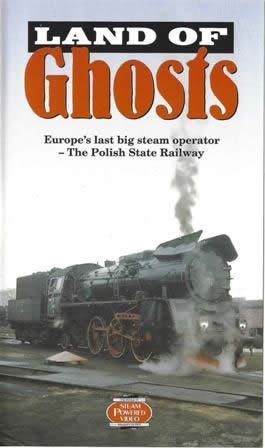Land Of Ghosts - Europe's Last big Steam Operator: The Polish State Railway