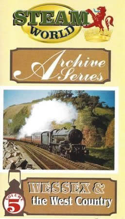 Steam World Archives 5 - Wessex & The West Country