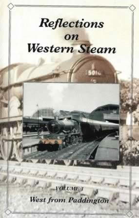Reflections On Western Steam Volume 1: West From Paddington