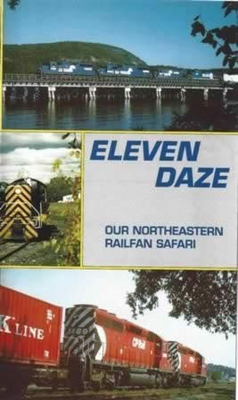 Eleven Daze - North Eastern Railfan Safari