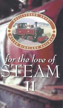 For Love Of Steam; Reinstating The Welsh Highland Railway Dinas-Waunfawr