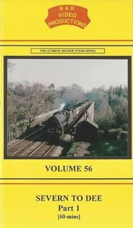 B & R Videos Vol 56 Severn To Dee No.1