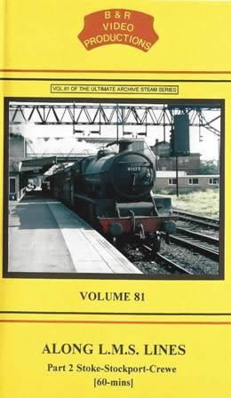 B & R Videos Vol 81: Along LMS Lines Part 2 Stoke - Stockport - Crewe