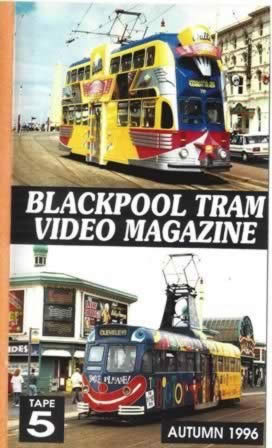 Blackpool Tram Video Magazine Tape 5 Autumn 96
